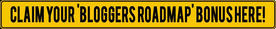 claim bloggers roadmap bonus here
